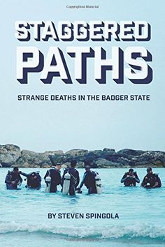 Staggered Paths: Strange Deaths in the Badger State
