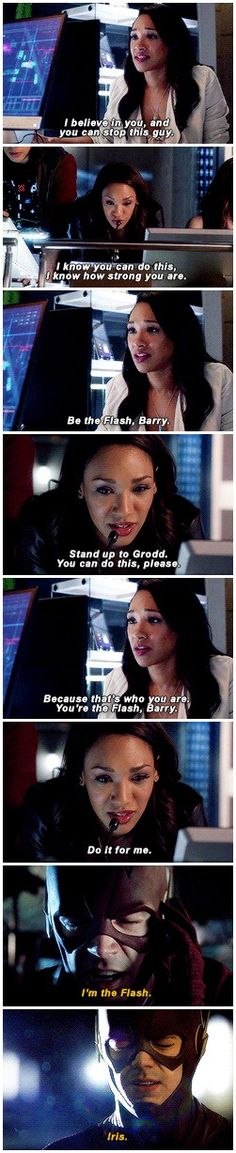 Listen to me, Barry. You said we love each other in that other life. If I were your Iris from over there, I'm sure I would know exactly what to say, but I don't. All I can say is…   westallen the flash barry allen iris west s3 s1 1x21 3x01