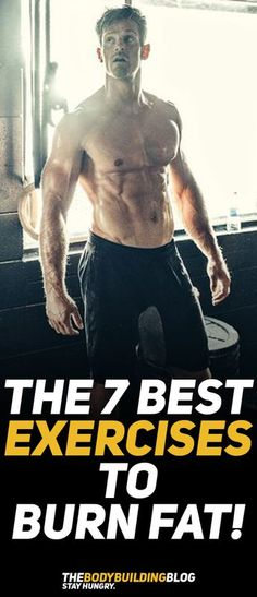 Find out what are The 7 Best Exercises to Burn Fat!