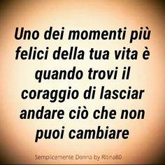 Il gesto più coraggioso che devi a te stessa ..per la tua serenità... Quotes To Live By, Love Quotes, Inspirational Quotes, Sutra, Italian Quotes, Life Inspiration, Self Esteem, True Stories, Quotations