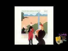 """▶ Brian Eno """"Another Green World"""" - YouTube"""