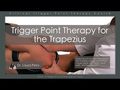 Trigger Point Therapy for Trapezius - https://www.youtube.com/watch?v=ZfzNTUUY2YQ