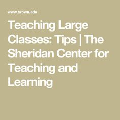 Teaching Large Classes: Tips | The Sheridan Center for Teaching and Learning