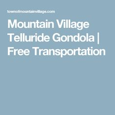 Mountain Village Telluride Gondola | Free Transportation