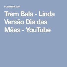 Trem Bala - Linda Versão Dia das Mães - YouTube