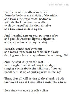 And the soul is up on the roof...   From 'The Night House', Billy Collins