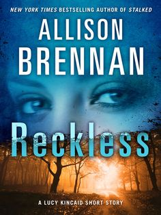 """""""Reckless"""" -- Lucy Kincaid #5.5. A digital novella out 3.12.13. Sean & Lucy encounter two suspicious hikers while camping hours from civilization."""