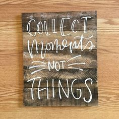 Collect moments rustic pallet wood sign