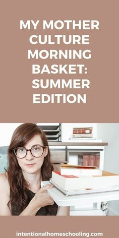 My Mother Culture Morning Basket: Summer Edition - includes my line a day, reading journal, prayer journal, homeschool vision planner and more! Step Parenting, Parenting Hacks, Seasons Of The Heart, Mind Puzzles, Mind Benders, Mere Christianity, Setting Goals, Little Books, Nonfiction