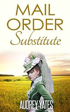 Mail Order Substitute (The Belgrave Brides Agency Book 2) by Audrey Yates, http://www.amazon.com/dp/B00LK570RA/ref=cm_sw_r_pi_dp_iMK1tb05HQE5X