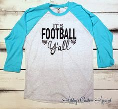 It's Football Y'all, Game Day Shirt, Football Shirts, College Football, Football Mom Shirt, Baseball Tee, Football Raglan, Tailgating Shirt  by AshleysCustomApparel on Etsy