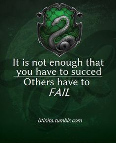 Slytherin Pride. Don't piss us off. It will end badly for ...