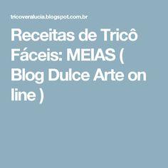 Receitas de Tricô Fáceis: MEIAS ( Blog Dulce Arte on line )