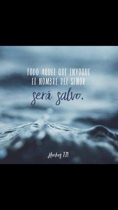 Y todo aquel que invocare el nombre del Señor, será salvo. Hechos 2:21 RVR1960.