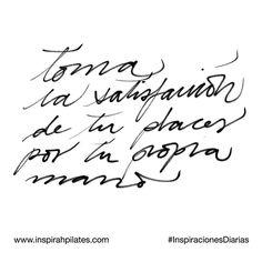 Toma la satisfacción de tu placer por tu propia mano.  #InspirahcionesDiarias por @CandiaRaquel  Inspirah mueve y crea la realidad que deseas vivir en:  http://ift.tt/1LPkaRs