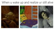 When u wake up and realize ur still alive nihilist meme