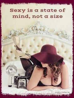 Sexy is a state of mind, not a size. #self_acceptance #beauty_knows_no_size