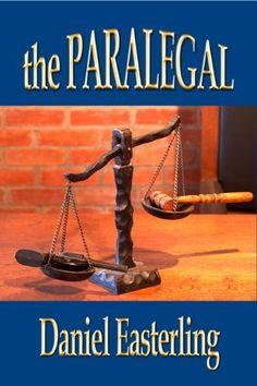 THE PARALEGAL (A Fiction Novel) Second Edition (The Paralegal - P.I.) by DANIEL EASTERLING, http://www.amazon.com/dp/B0054I2QJ6/ref=cm_sw_r_pi_dp_orqqqb16SFANT