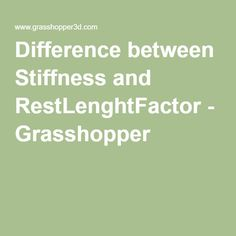 Difference between Stiffness and RestLenghtFactor - Grasshopper