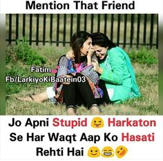 😃😃😃ye kam to meri bestie ka h. Friend Love Quotes, Love My Best Friend, Besties Quotes, Best Friends Funny, Real Friendship Quotes, Best Friendship, Real Life Quotes, Girly Attitude Quotes, Girly Quotes