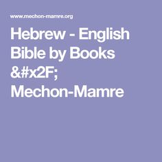 Hebrew - English Bible by Books / Mechon-Mamre
