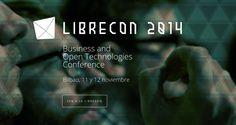 Una docena de razones para asistir a la Conferencia #LibreCon 2014 en #Bilbao