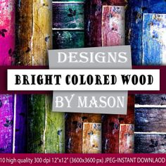 "Wood digital paper: ""BRIGHT COLORED WOOD"" with patterns of vines embedded in red, orange, yellow, pink, purple, violet, blue, green, neon,"