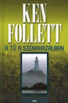 A Tű a szénakazalban · Ken Follett · Könyv Ken Follett, Books, Libros, Book, Book Illustrations, Libri