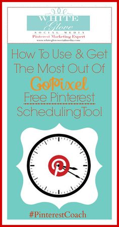 How To Get the Most Out Of GoPixel's Free Pinterest Scheduling Tool.