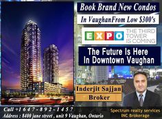 Book Brand New Condos In VaughanFrom Low $300's.  Guaranteed Units Available. For More Info & Booking Call Now: Call : 647-892-1457