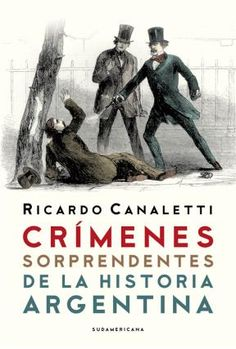 Libro Crimenes Sorprendentes De La Historia Argentina