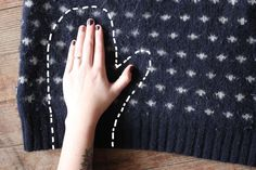 Make your own mittens from sweater.