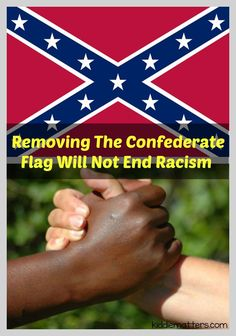 Removing The Confederate Flag Will Not End Racism #ConfederateFlag #CharlestonShooting
