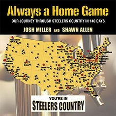 Always a Home Game: Our Journey Through Steelers Country in 140 Days (Hardcover) Here We Go Steelers, Steelers Football, Steelers Stuff, Games Journey, Heinz Field, Pittsburgh Sports, Season Ticket, Steeler Nation, Home Team