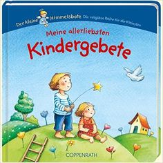 Meine allerliebsten Kindergebete Der Kleine Himmelsbote Bücher für die Kleinsten: Amazon.de: Maria Wissmann: Bücher