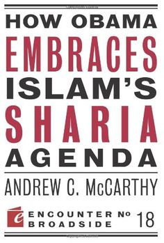 How Obama Embraces Islam's Sharia Agenda (Encounter Broadsides) by Andrew C McCarthy http://www.amazon.com/dp/159403558X/ref=cm_sw_r_pi_dp_-Fiivb0JJS8PZ