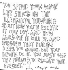 looking for alaska quote / john green. i think i really need to read this book