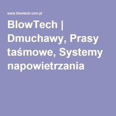 BlowTech   Dmuchawy, Prasy taśmowe, Systemy napowietrzania