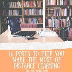 16 Posts to Help You Make the Most of Distance Learning. A curated list of previous posts on distance learning to support teachers in going back to school online. Check out the Time for Teachership blog post for links to 16 posts that include nine #teacherfreebies For more  instructional strategies