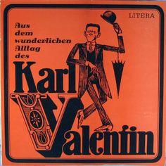 Karl Valentin - Aus dem wunderlichen Alltag des Karl Valentin