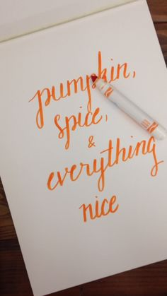 Pumpkin, Spice and Everything Nice Hand Lettering