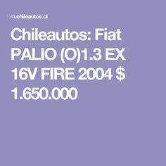 Chileautos: Fiat PALIO (O)1.3 EX 16V FIRE 2004 $ 1.650.000 1, Pickup Trucks, Note Cards