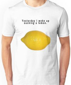 "90's Alternative ""Yesterday I woke up sucking a lemon"" Rock  Unisex T-Shirt"