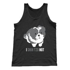 This is a cute funny dog pun. It will make your friends laugh I shih tzu not.