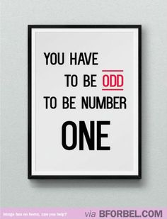 It's Okay To Be Odd Or Different…