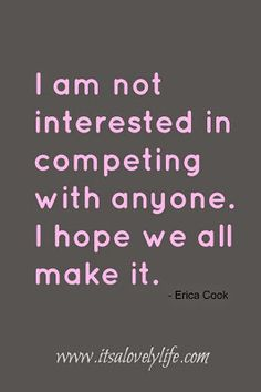 Am not competing with anyone