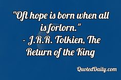 J.R.R. Tolkien, The Return of the King Quote - More at QuotedDaily.com
