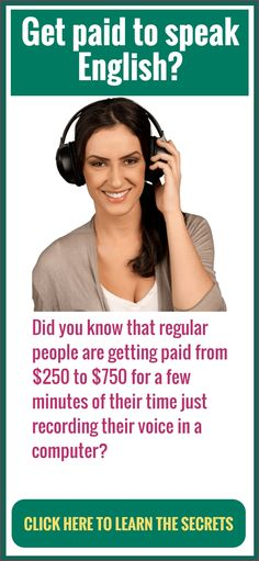 Did you know that regular people are getting paid from $250 to $750 for a few minutes of their time just recording their voice in a computer? CLICK TO LEARN THE SECRETS.