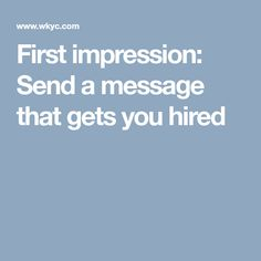 First impression: Send a message that gets you hired.  [Allmoneymakingideas.com] Financial freedom | Financial independence | freelance | investment | income streams | financially free | Ideas to make money | money making ideas | dream job | high salary | earn money | earn extra money | start a blog | make money at home | how to make extra money | income ideas | income security | Financial literacy | passive income | jobs of the future | job security | freelancing | Start a business…