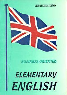 Business-oriented Elementary English, Leon Leszek Szkutnik, Prywatna WSH, b/r, http://www.antykwariat.nepo.pl/businessoriented-elementary-english-leon-leszek-szkutnik-p-1387.html